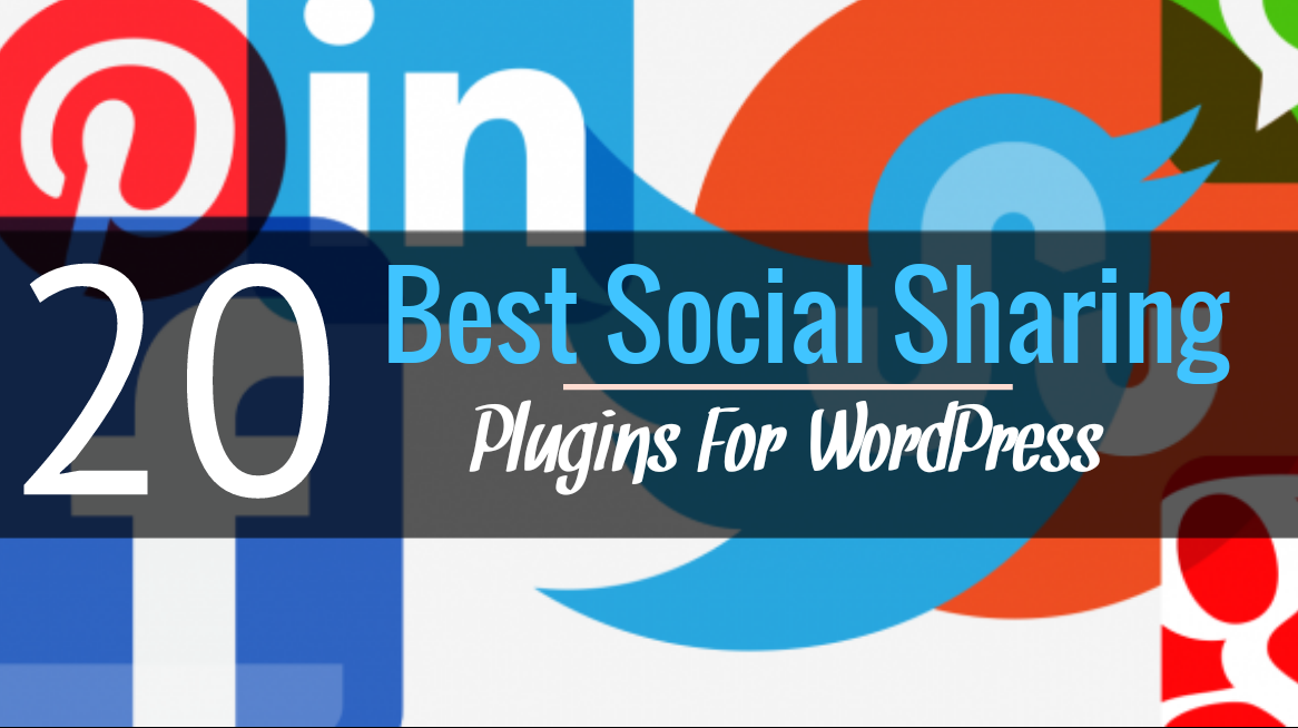 20 Best Social Sharing Plugins For WordPress in 2017