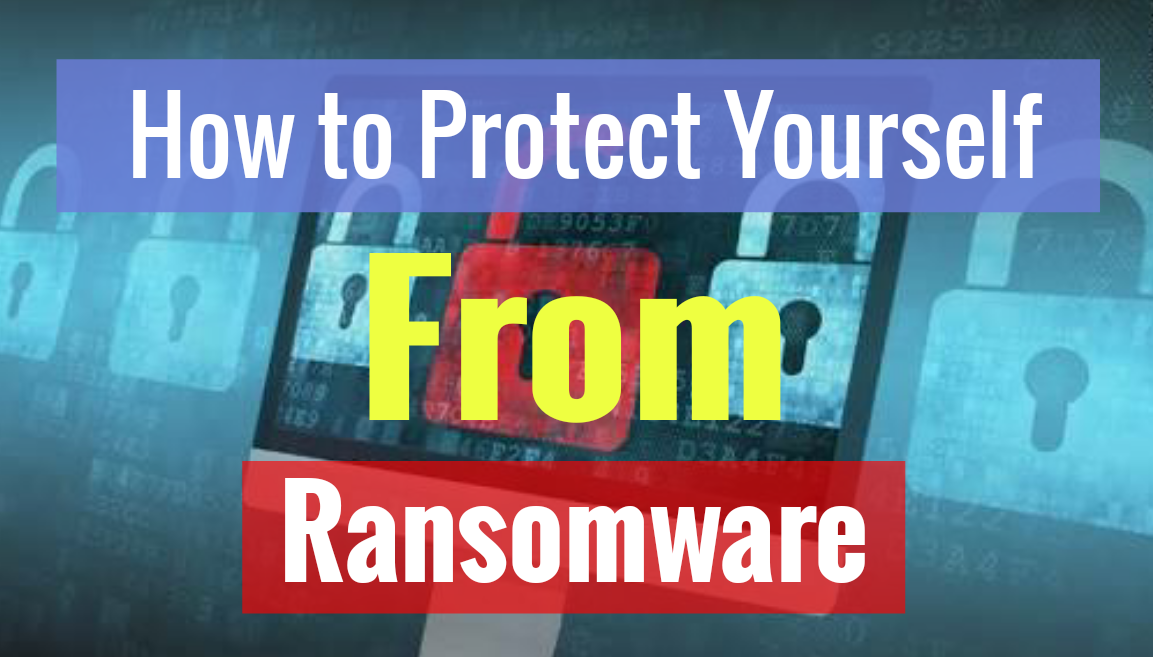 How to Protect yourself from Ransomware Attack
