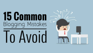 15 common blogging mistakes to avoid